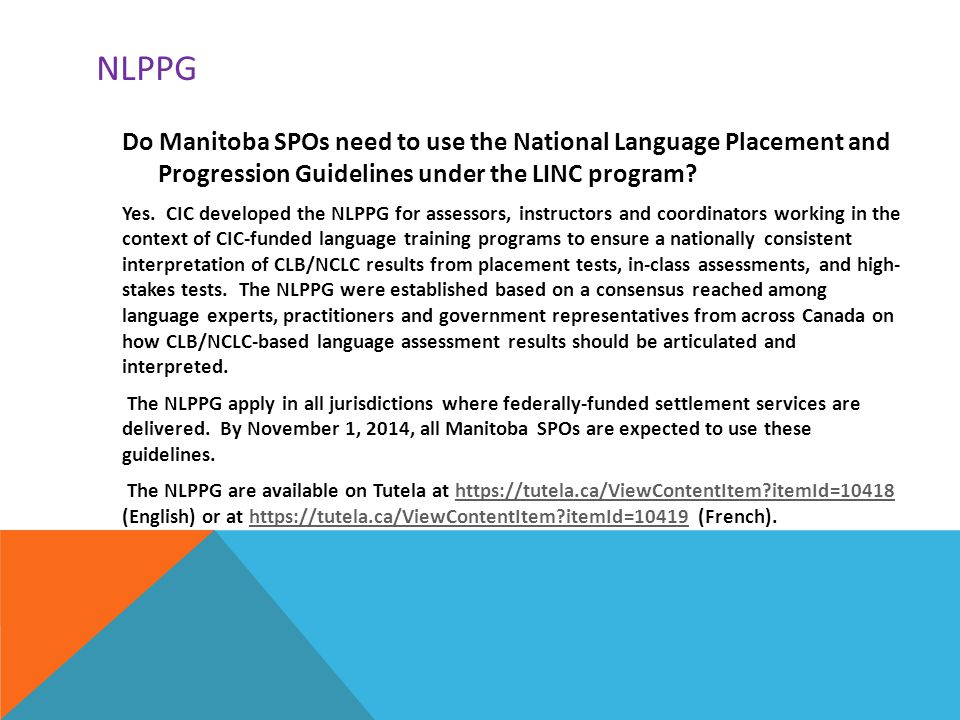 NLPPG Do Manitoba SPOs need to use the National Language Placement and Progression Guidelines under the LINC program.