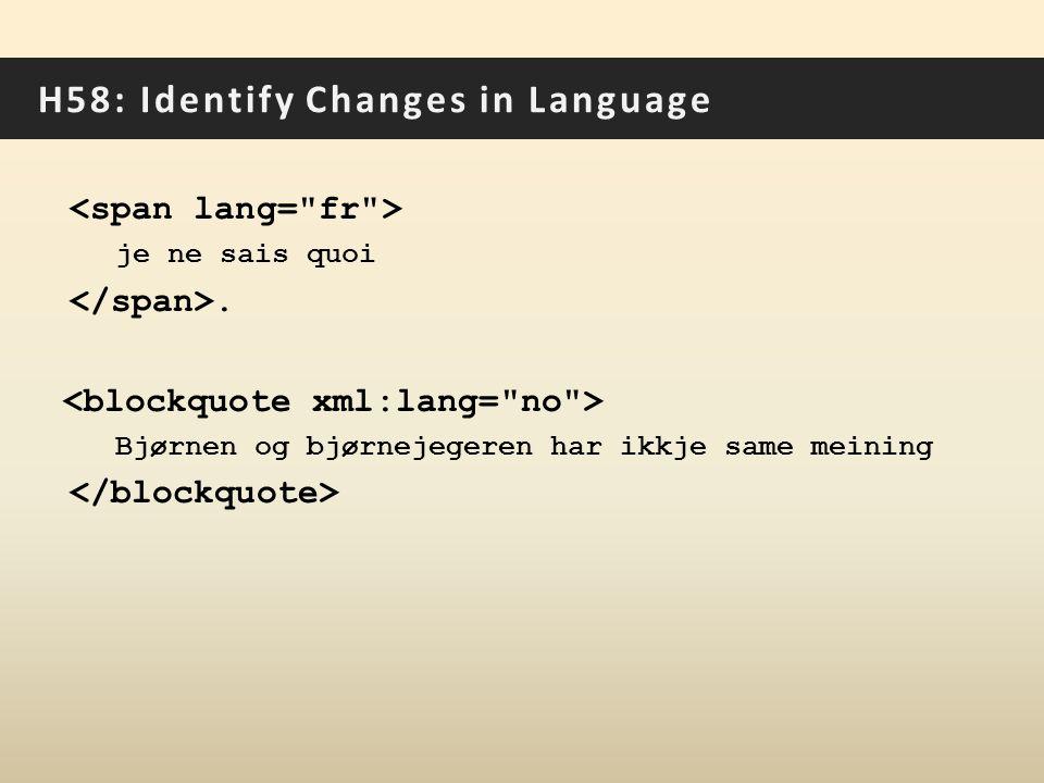 H58: Identify Changes in Language je ne sais quoi. Bjørnen og bjørnejegeren har ikkje same meining