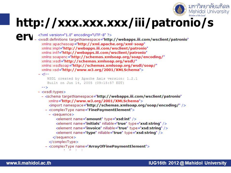 www.li.mahidol.ac.th http://xxx.xxx.xxx/iii/patronio/s ervices/PatronIO wsdl IUG16th 2012 @ Mahidol University
