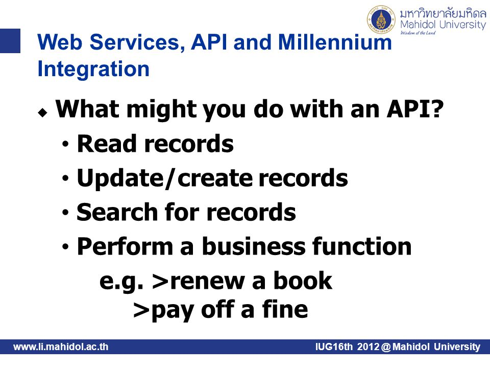 www.li.mahidol.ac.th  What might you do with an API.