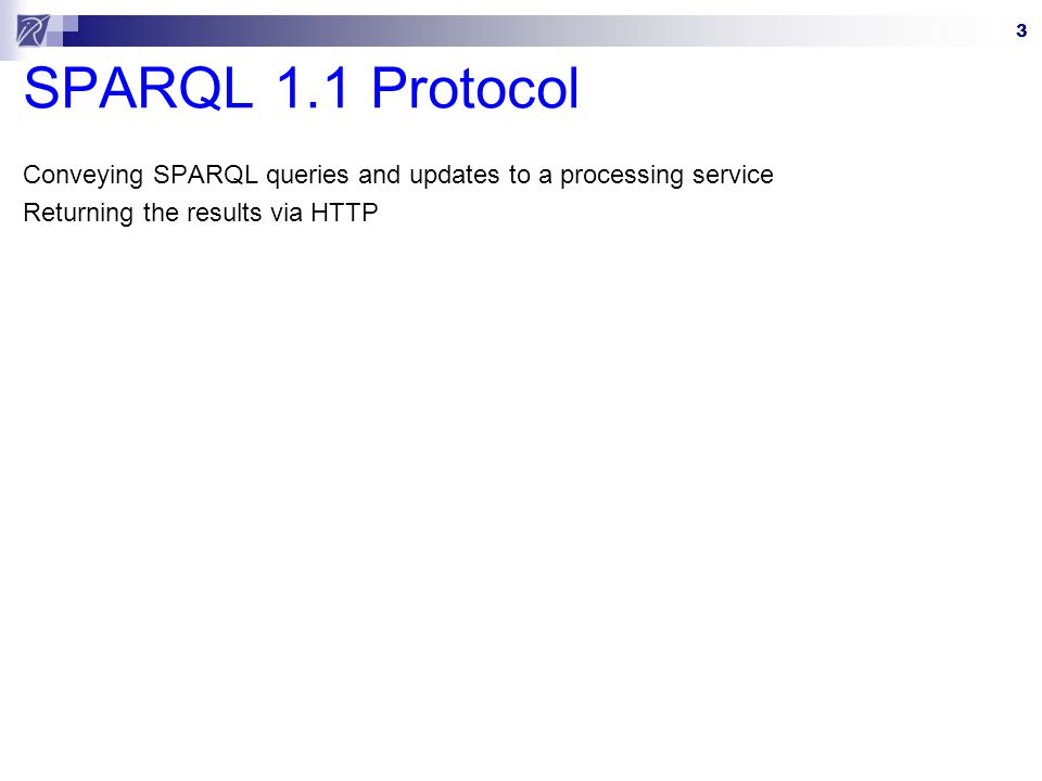 4 SPARQL 1.1 Protocol Conveying SPARQL queries and updates to a processing service Returning the results via HTTP http://fr.dbpedia.org/sparql?query=select distinct * where { ?p ?v } limit 100