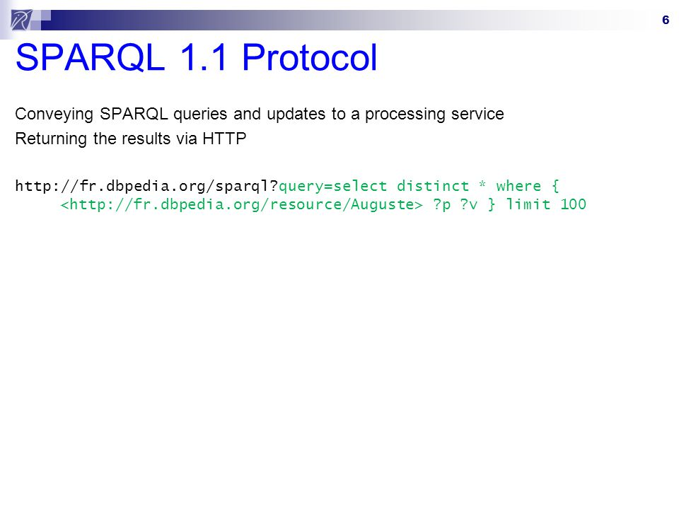7 SPARQL 1.1 Protocol Conveying SPARQL queries and updates to a processing service Returning the results via HTTP http://example.org/sparql?update=insert data { }