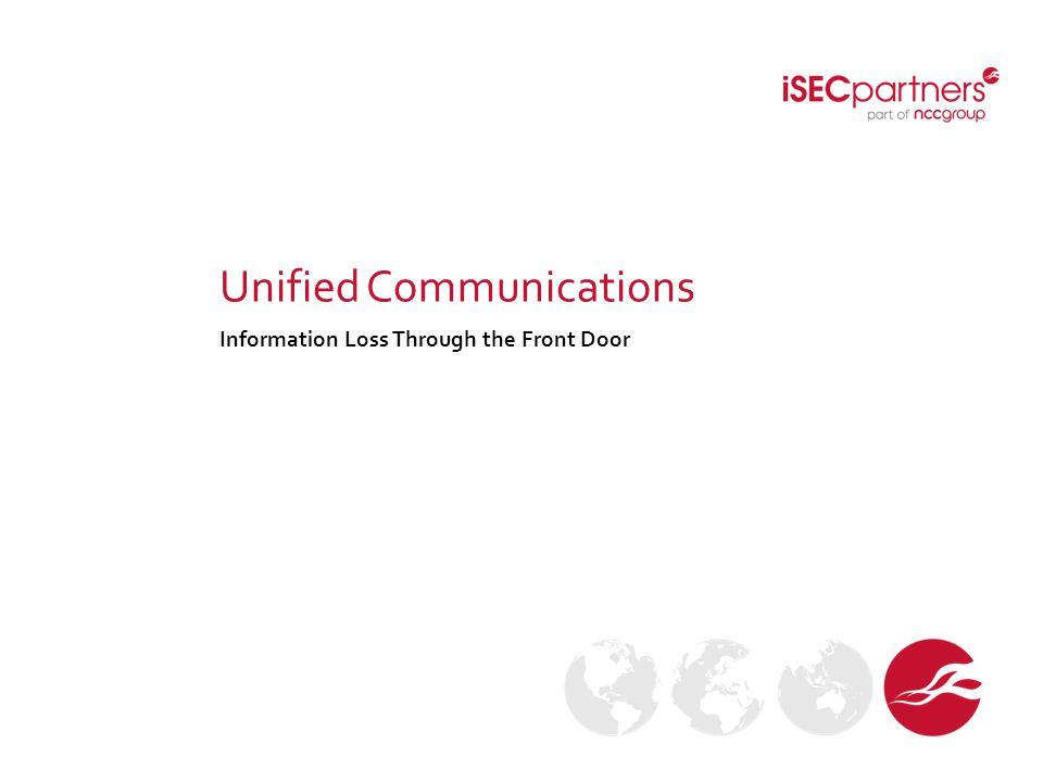 Unified Communications Information Loss Through the Front Door