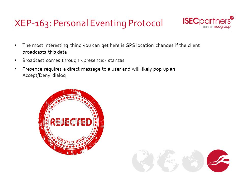 XEP-163: Personal Eventing Protocol The most interesting thing you can get here is GPS location changes if the client broadcasts this data Broadcast c