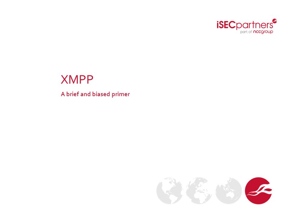 XMPP A brief and biased primer