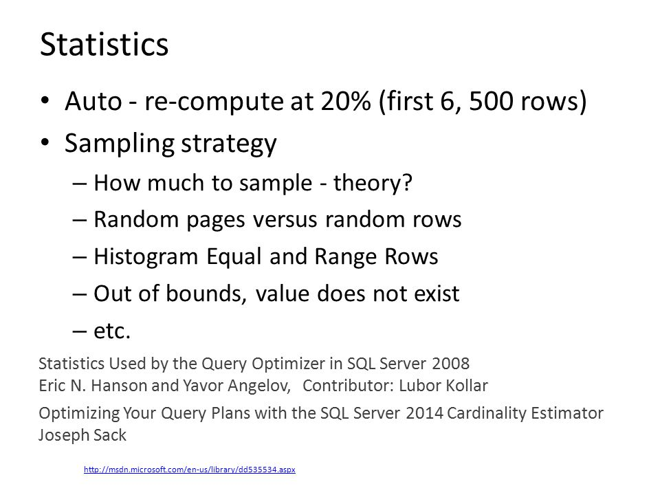 Statistics Auto - re-compute at 20% (first 6, 500 rows) Sampling strategy – How much to sample - theory.