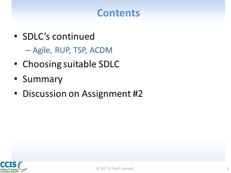 Choosing suitable SDLC SE 501 Dr. Basit Qureshi53 Example of determining type of project