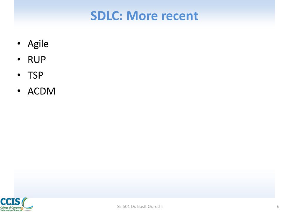 SDLC: More recent SE 501 Dr. Basit Qureshi7