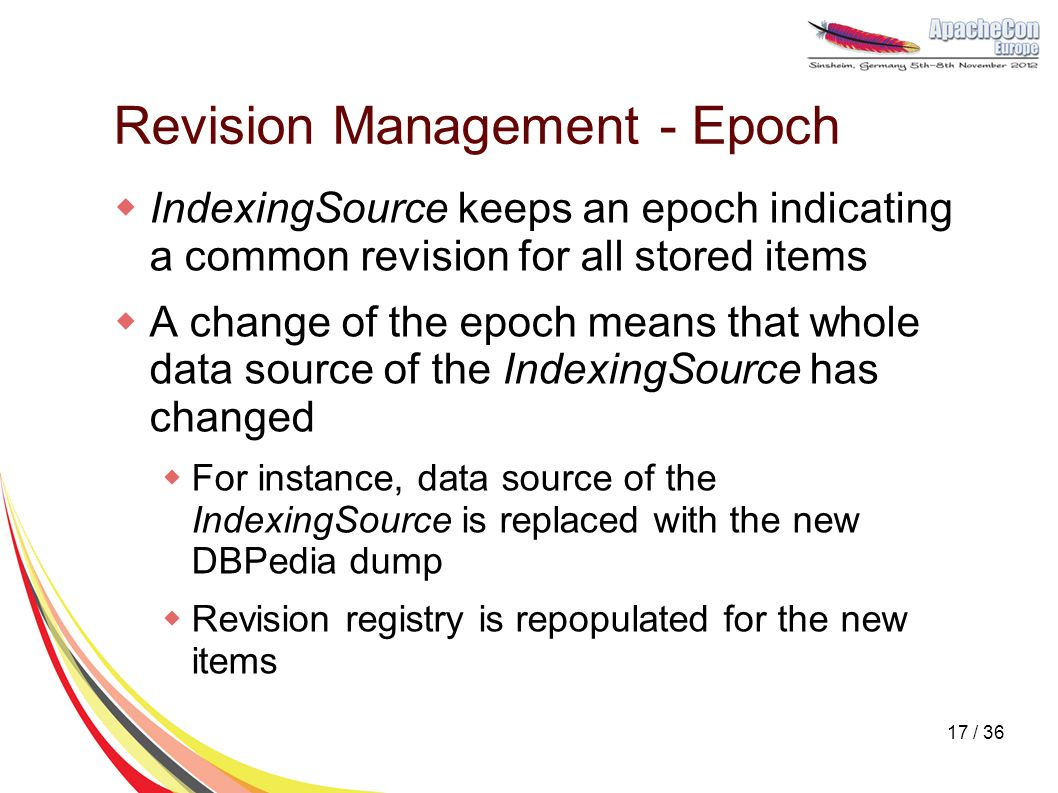 Revision Management - Epoch  IndexingSource keeps an epoch indicating a common revision for all stored items  A change of the epoch means that whole