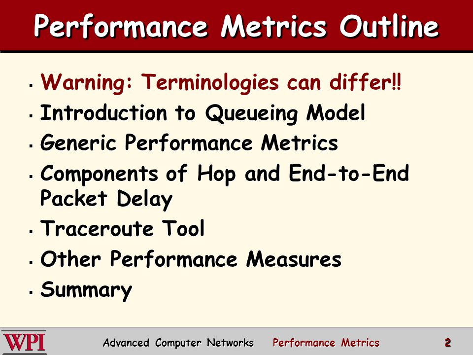 Terminology Differences  Textbook authors, researchers and companies will have different rules and meanings for network performance terms, specifically: –Bandwidth versus capacity –Link versus channel –Latency versus delay versus RTT ** For this course's exams, use my definitions!.