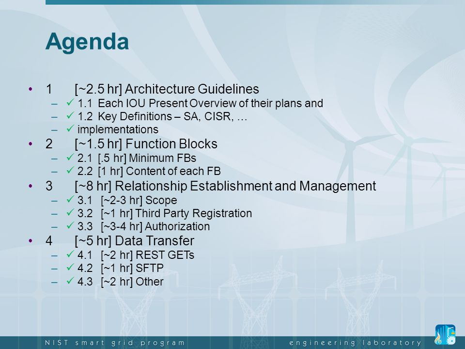 Agenda 1[~2.5 hr] Architecture Guidelines – 1.1Each IOU Present Overview of their plans and – 1.2Key Definitions – SA, CISR, … – implementations 2[~1.