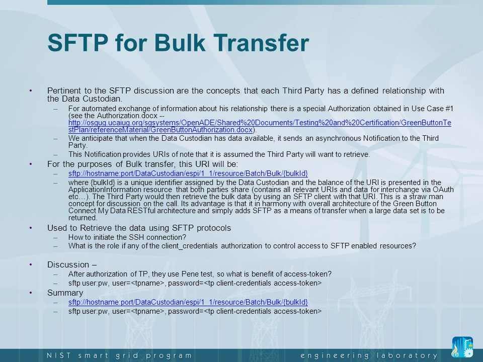 SFTP for Bulk Transfer Pertinent to the SFTP discussion are the concepts that each Third Party has a defined relationship with the Data Custodian. –Fo