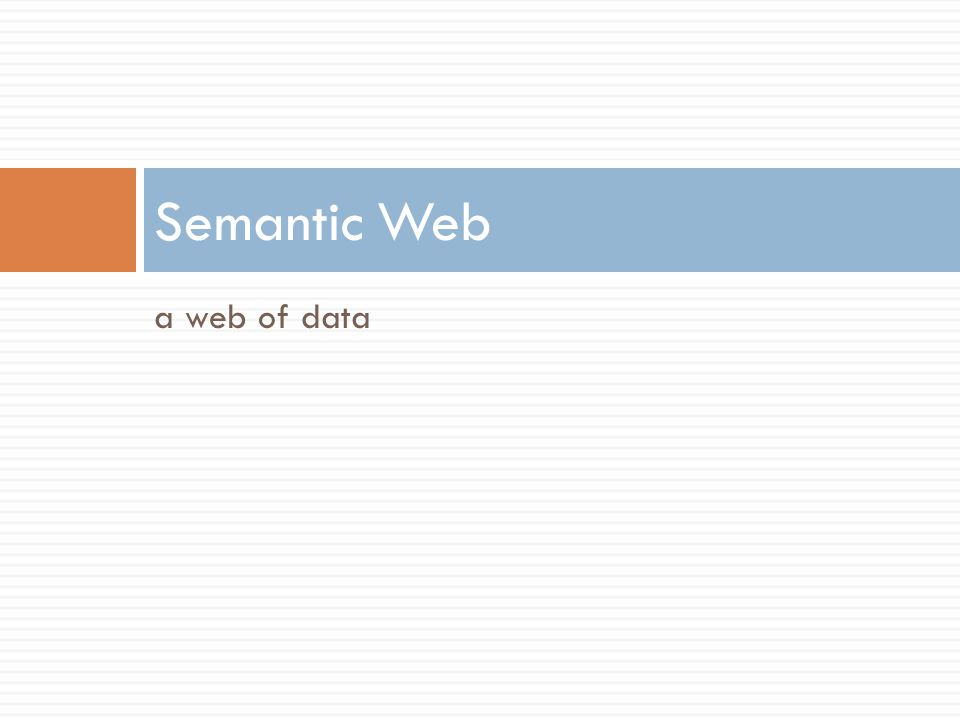 a web of data Semantic Web