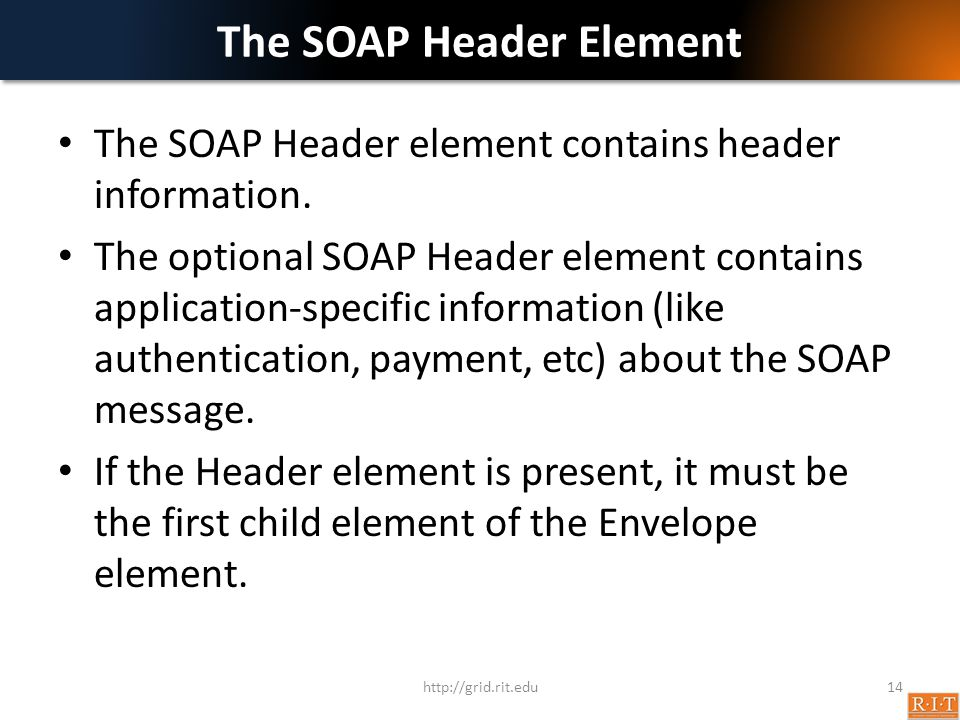 The SOAP Header Element The SOAP Header element contains header information.