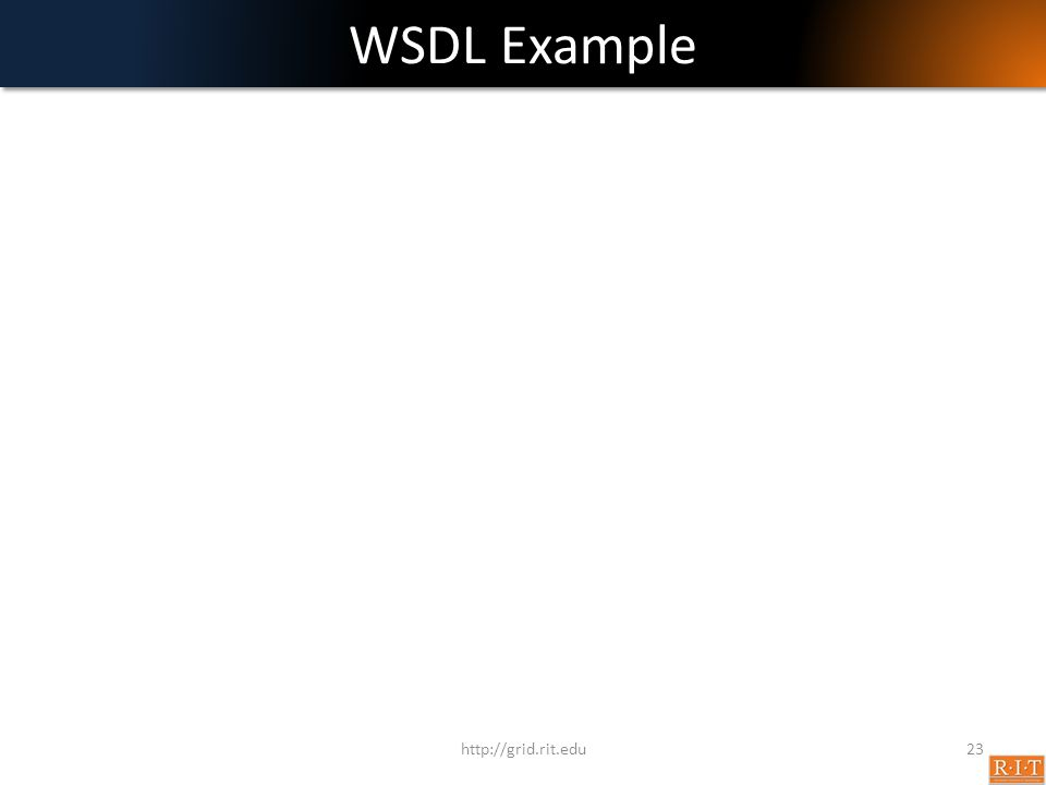 WSDL Example http://grid.rit.edu23