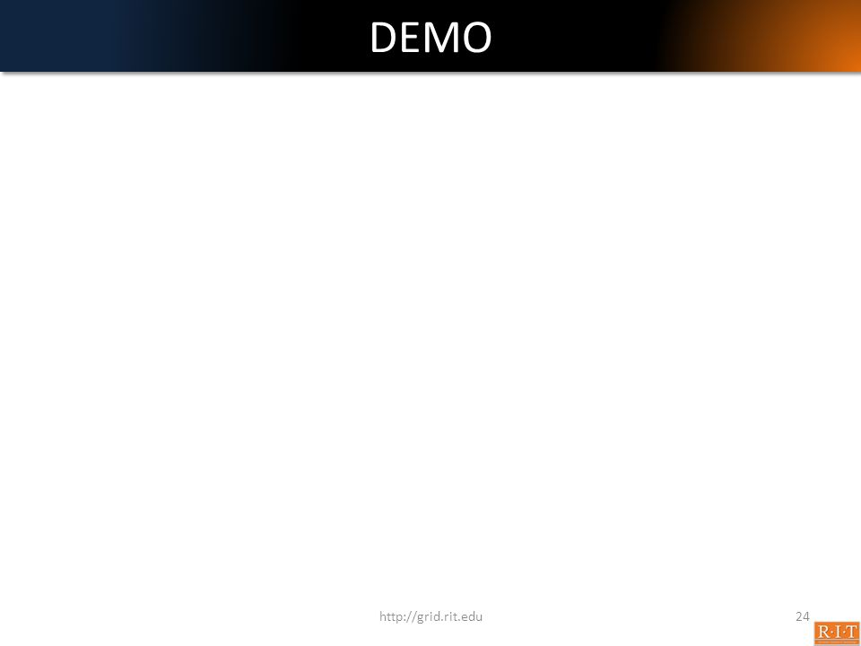 DEMO http://grid.rit.edu24