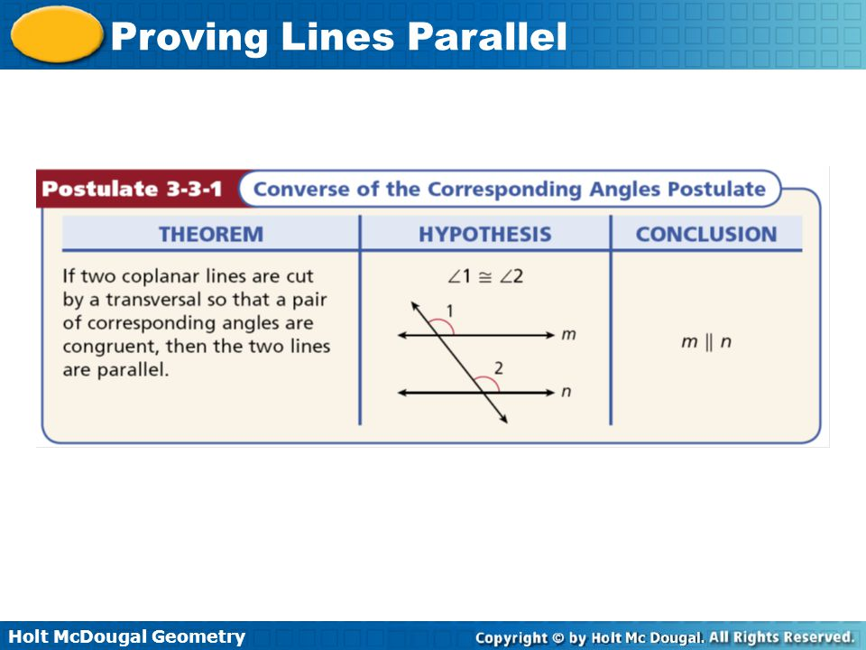 Holt McDougal Geometry Proving Lines Parallel Use the Converse of the Corresponding Angles Postulate and the given information to show that ℓ || m.
