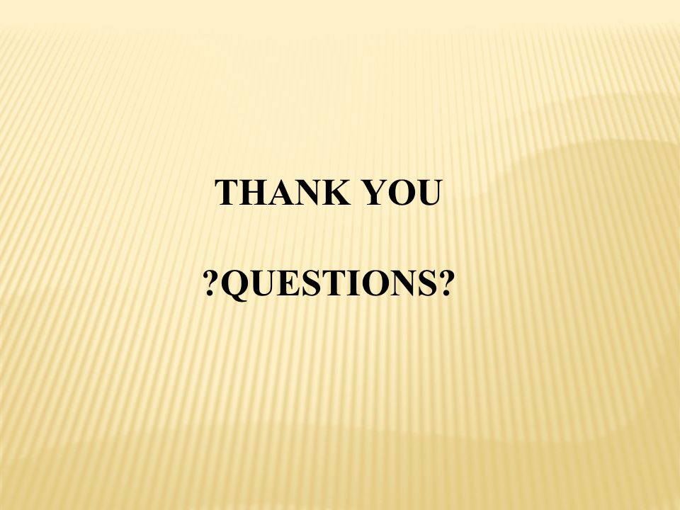 THANK YOU ?QUESTIONS?
