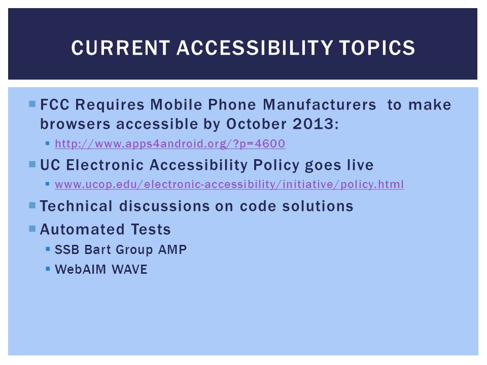  FCC Requires Mobile Phone Manufacturers to make browsers accessible by October 2013:  http://www.apps4android.org/?p=4600 http://www.apps4android.o