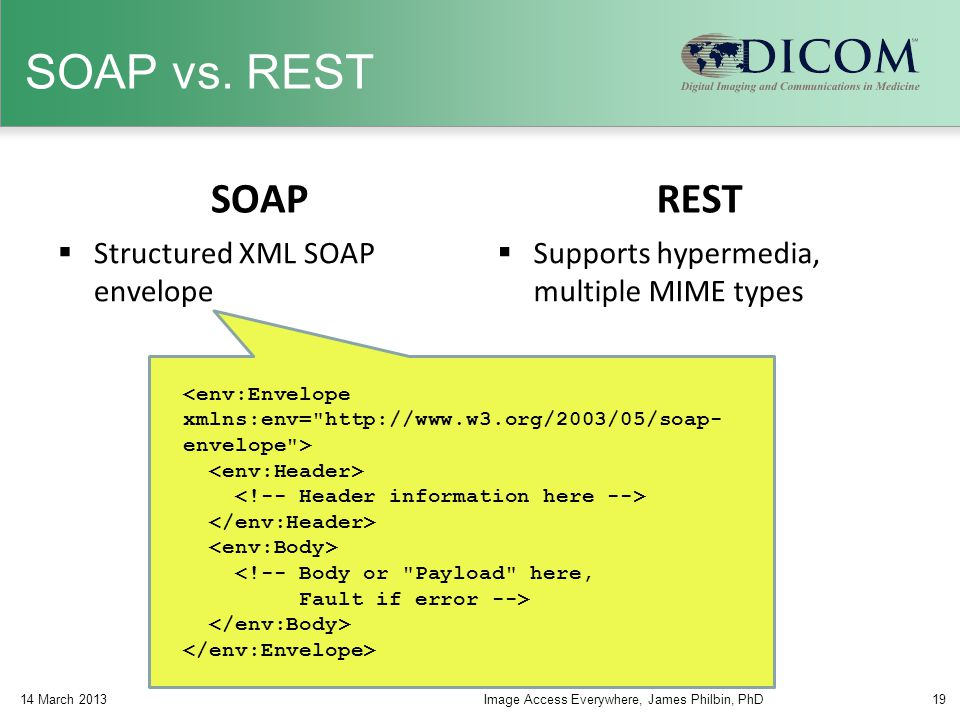 SOAP vs. REST SOAP  Structured XML SOAP envelope REST  Supports hypermedia, multiple MIME types <!-- Body or