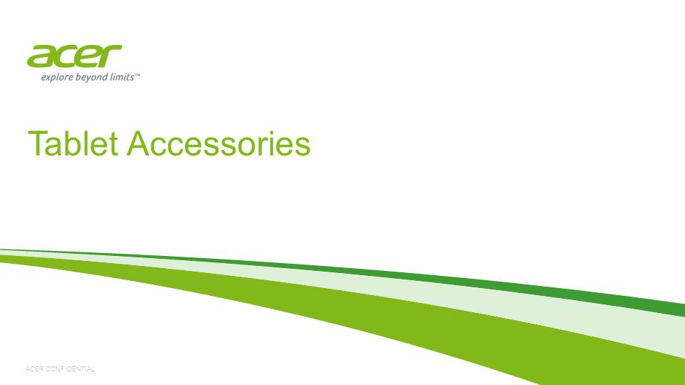 ACER CONFIDENTIAL Tablet Accessories