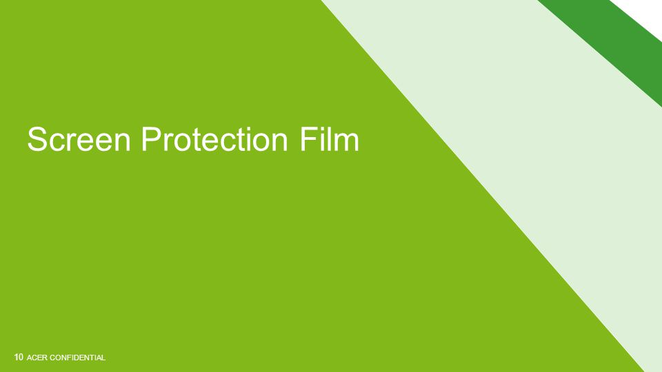 ACER CONFIDENTIAL Screen Protection Film 10