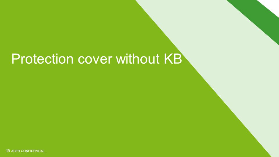 ACER CONFIDENTIAL Protection cover without KB 15