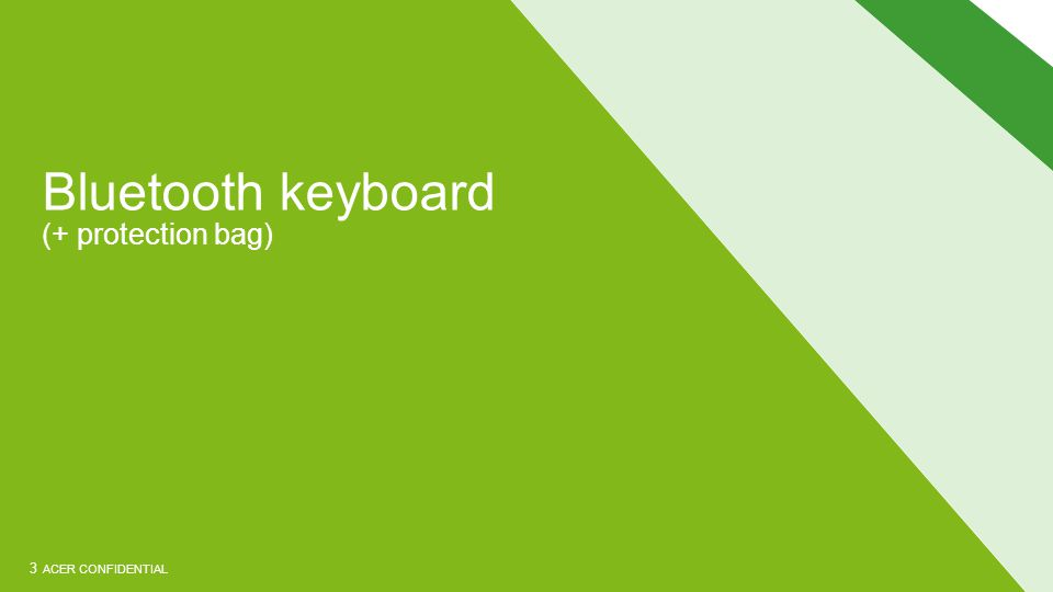 ACER CONFIDENTIAL Bluetooth keyboard (+ protection bag) 3