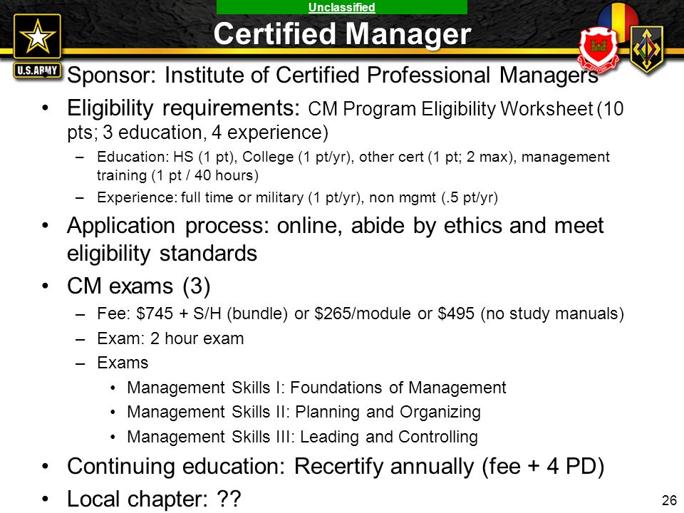 Unclassified Certified Manager Sponsor: Institute of Certified Professional Managers Eligibility requirements: CM Program Eligibility Worksheet (10 pt