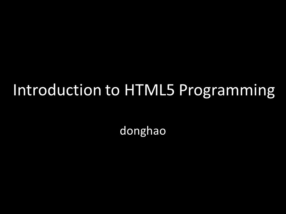 Introduction to HTML5 Programming donghao