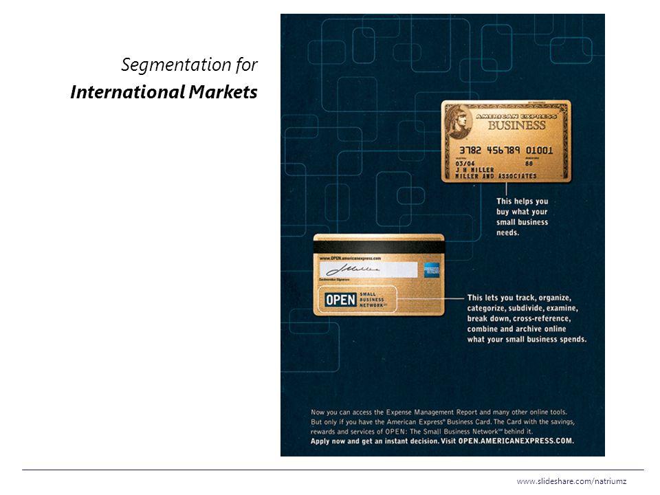 www.slideshare.com/natriumz Segmentation for International Markets