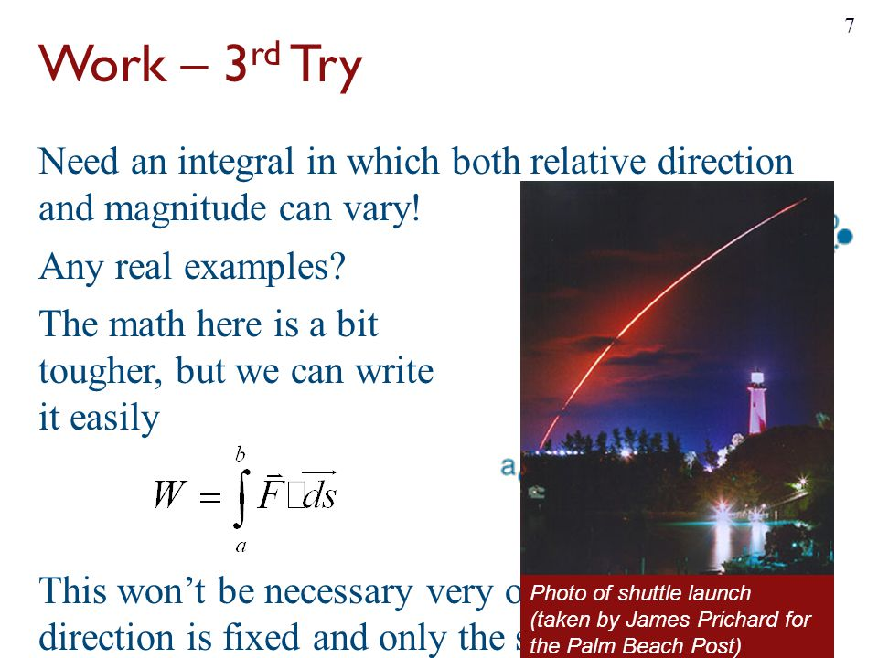 Work – 3 rd Try Need an integral in which both relative direction and magnitude can vary.