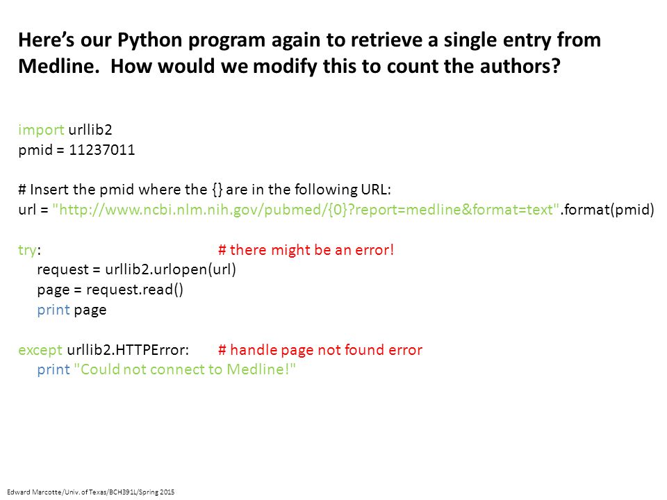 Here's our Python program again to retrieve a single entry from Medline.