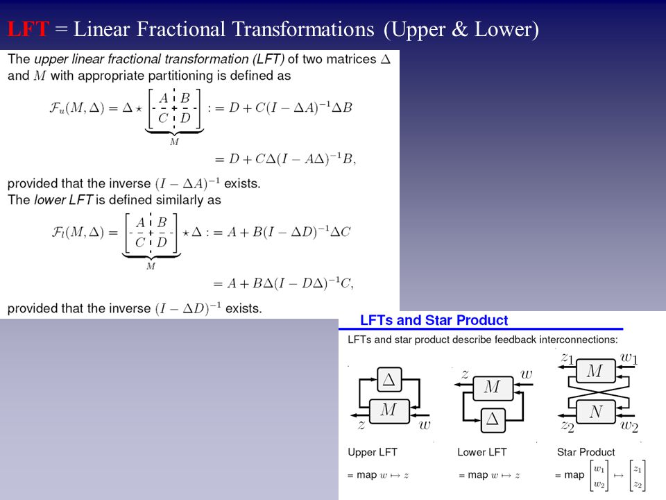 LFT = Linear Fractional Transformations (Upper & Lower)