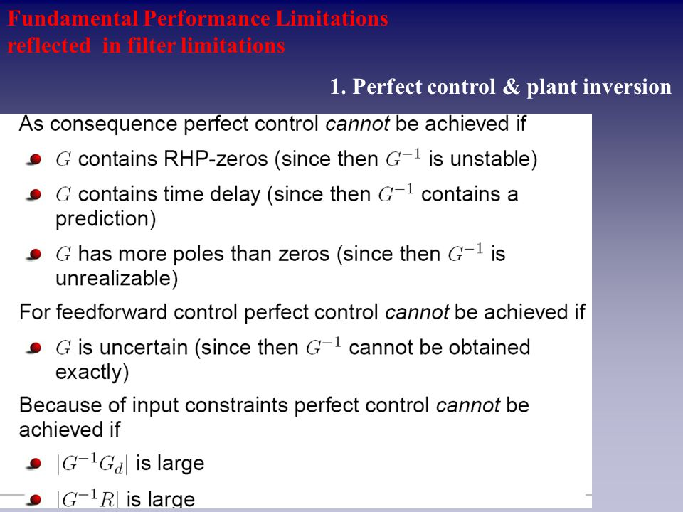 Fundamental Performance Limitations reflected in filter limitations 1.