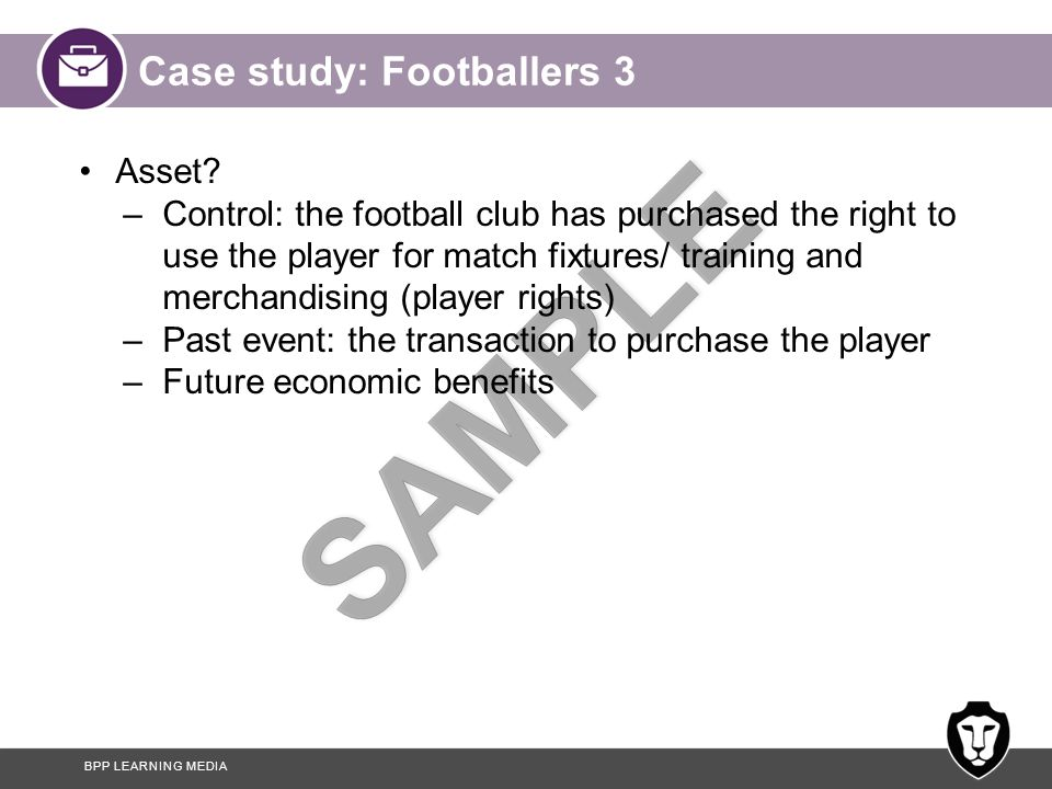 BPP LEARNING MEDIA Case study: Footballers 3 Asset.