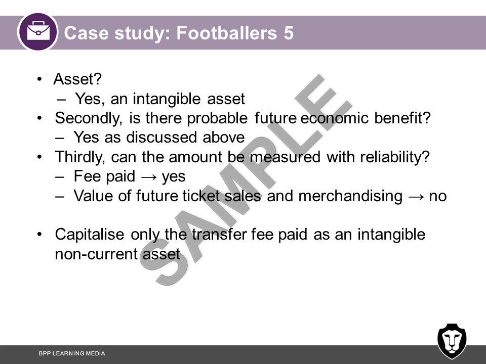 BPP LEARNING MEDIA Case study: Footballers 5 Asset.