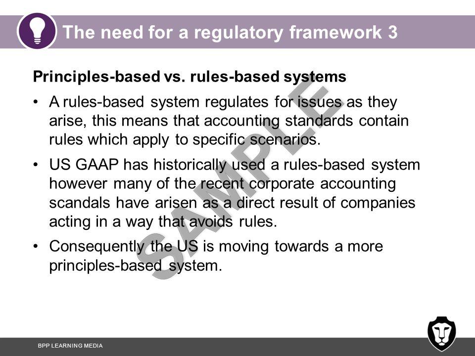 BPP LEARNING MEDIA The need for a regulatory framework 3 Principles-based vs.