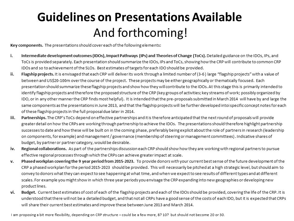 Guidelines on Presentations Available And forthcoming.