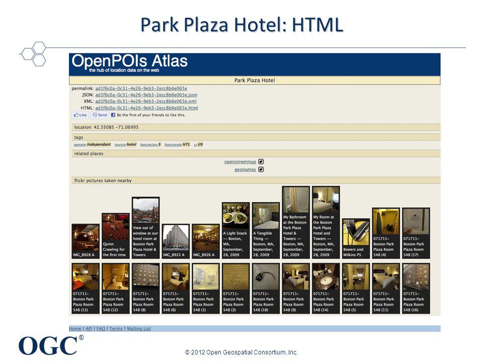 OGC ® Park Plaza Hotel: HTML © 2012 Open Geospatial Consortium, Inc.