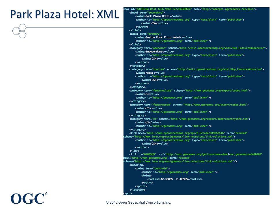 OGC ® Park Plaza Hotel: XML © 2012 Open Geospatial Consortium, Inc.