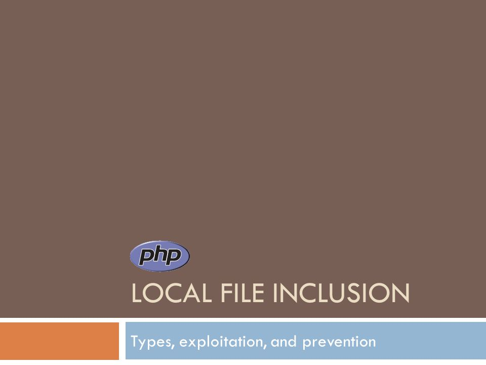 LOCAL FILE INCLUSION Types, exploitation, and prevention