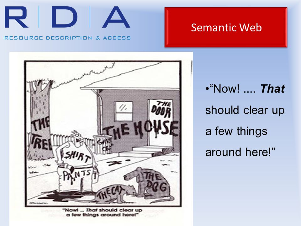Semantic Web Now!.... That should clear up a few things around here!