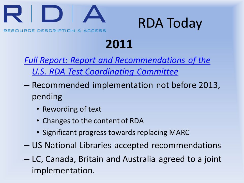 2011 Full Report: Report and Recommendations of the U.S. RDA Test Coordinating Committee – Recommended implementation not before 2013, pending Rewordi