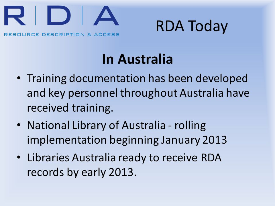In Australia Training documentation has been developed and key personnel throughout Australia have received training. National Library of Australia -