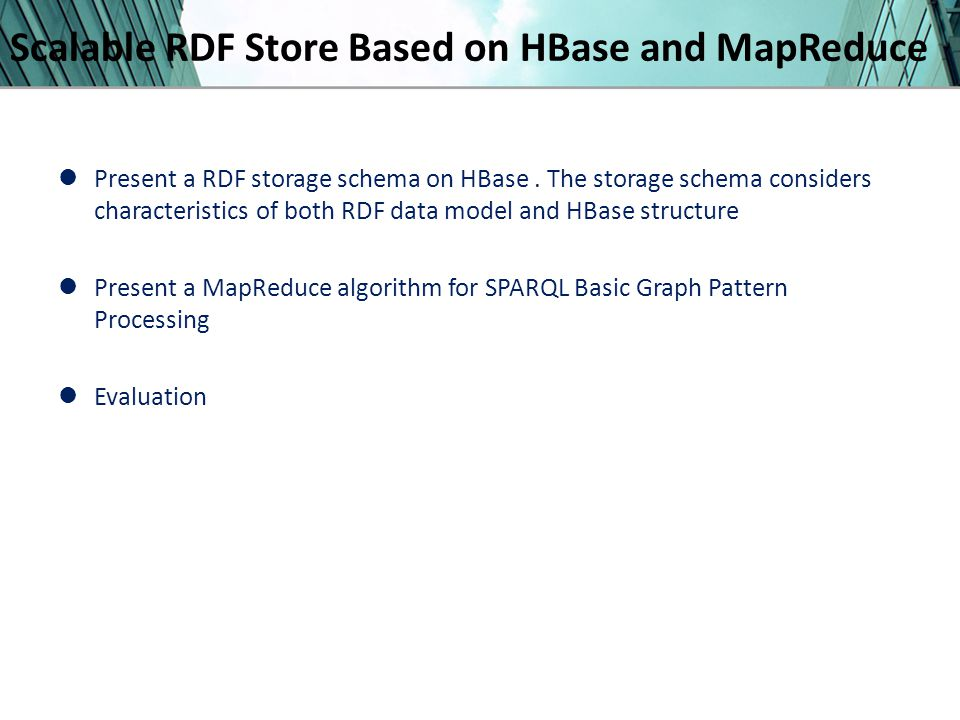 Scalable RDF Store Based on HBase and MapReduce Present a RDF storage schema on HBase.
