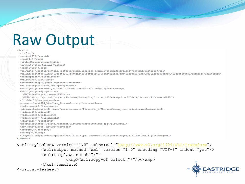 Raw Output http://www.w3.org/1999/XSL/Transform