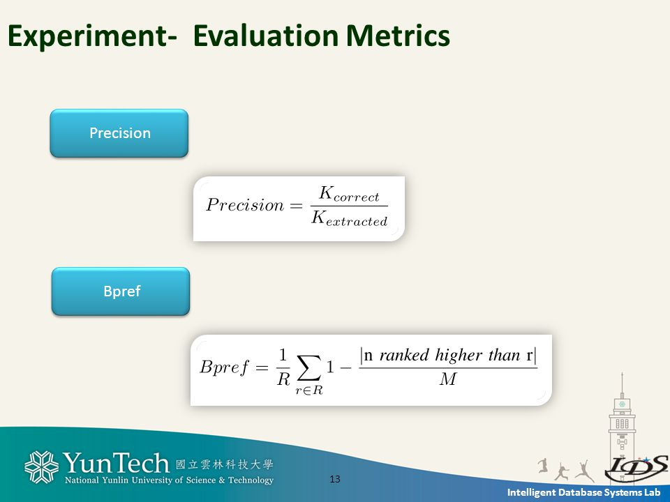 Intelligent Database Systems Lab Experiment- Evaluation Metrics 13 Precision Bpref