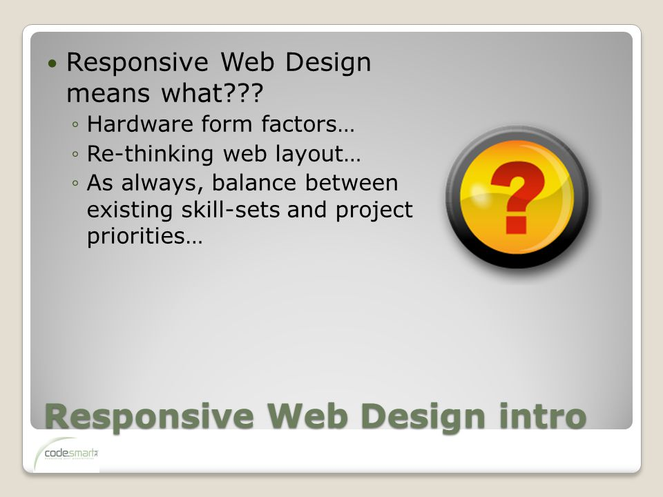 Responsive Web Design intro Responsive Web Design means what .